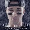 Jake Miller - Us Against Them (2013) Album Tracklist