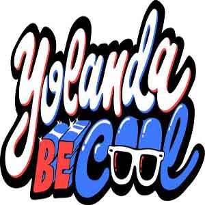 Yolanda Be Cool - ing
