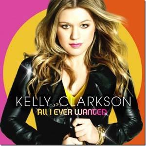 Kelly Clarkson - ll I Ever Wante