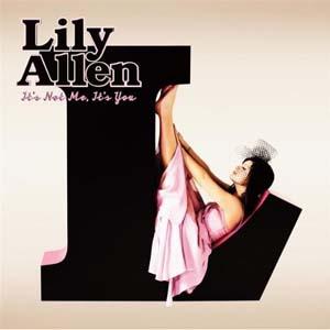 Lily Allen - t's Not Me, It's Yo