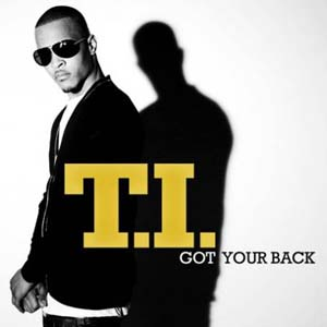 T.I.-Got Your Back Lyrics (feat. Keri Hilson)