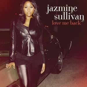 Jazmine Sullivan - Love Me Back