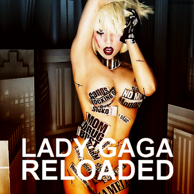 Lady Gaga- Reloaded Lyrics