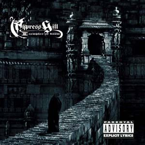 Cypress Hill - Cypress Hill III: Temples Of Boom