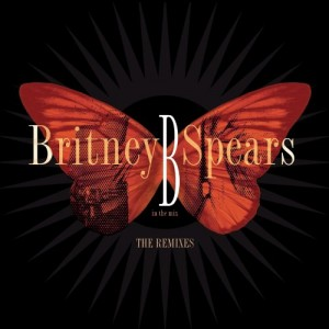 Britney Spears - B In The Mix: The Remixes