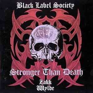 Black Label Society - Stronger Than Death Lyrics