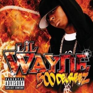Lil' Wayne - 500 Degreez