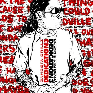 Lil' Wayne- Dedication 4 Lyrics