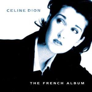 Celine Dion - D'eux / The French Album