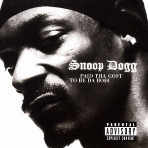 Snoop Dogg - Paid Tha Cost To Be Da Boss