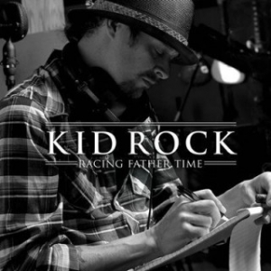 Kid Rock - Racing Father Time