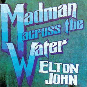 Elton John- Madman Across The Water Lyrics