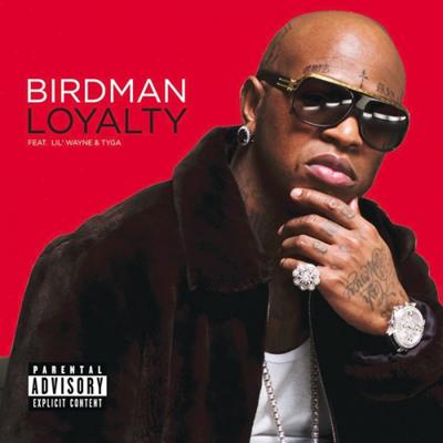 Birdman- Loyalty Lyrics (feat. Tyga, Lil Wayne)