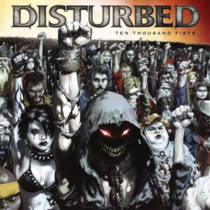 Disturbed- 10,000 Fists Lyrics