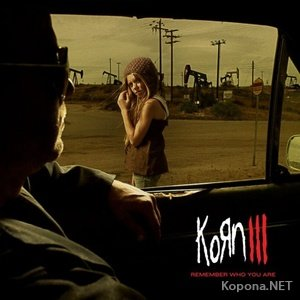 Korn - Korn III - Remember Who You Are