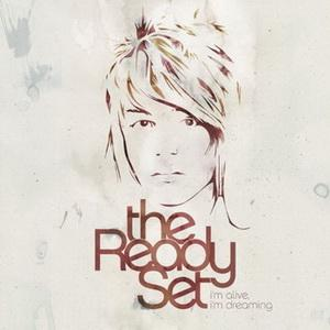 The Ready Set- More Than Alive Lyrics