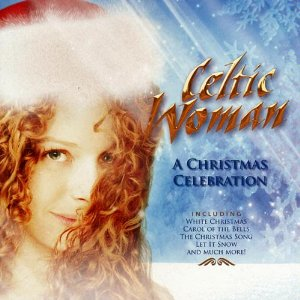 Celtic Woman - Celtic Woman: A Christmas Celebration