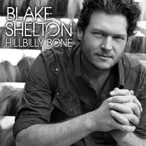 Blake Shelton - Hillbilly Bone