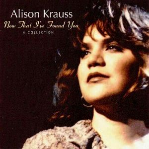 Alison Krauss- When You Say Nothing At All Lyrics