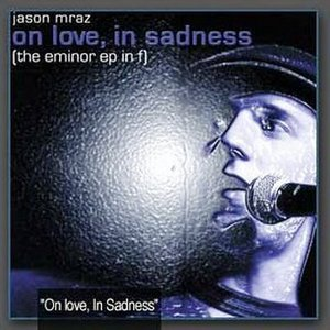 Jason Mraz - The E Minor EP In F