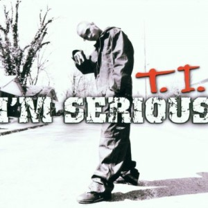 T.I.- I'm Serious Lyrics (feat. Beenie Man)