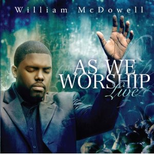 William McDowell - As We Worship Li
