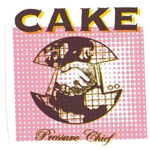 Cake - Pressure Chief