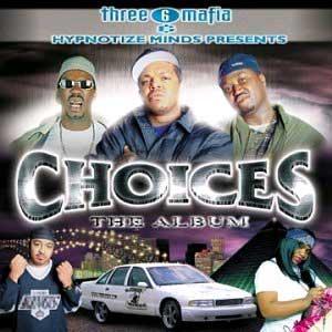 Three 6 Mafia - Choices