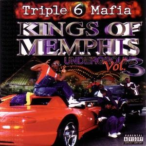 Three 6 Mafia - Vol. 3 - Kings Of Memphis