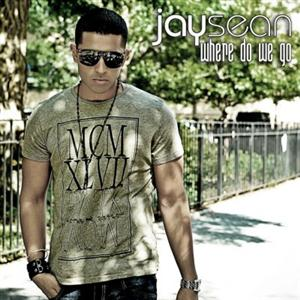 Jay Sean- Where Do We Go Lyrics
