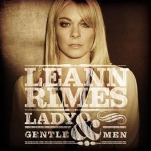 Leann Rimes - Lady And Gentlemen