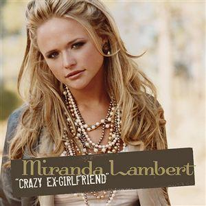 Miranda Lambert- Crazy Ex-Girlfriend Lyrics