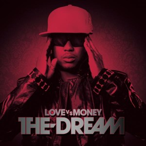 The Dream - Love Vs. Money