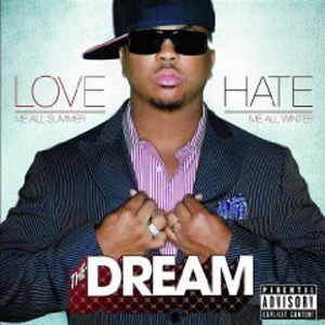 The Dream - Love Hate (Love Me All Summer, Hate Me All Winter)