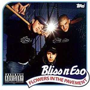Bliss N Eso - Flowers In The Pavement