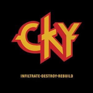Cky - Infiltrate - Destroy - Rebuild