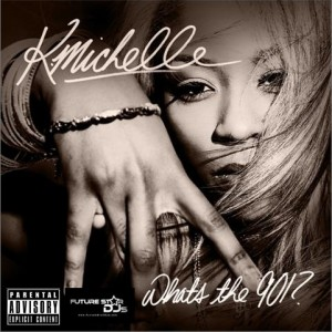 K. Michelle - What's The 901?