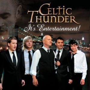 Celtic Thunder - It's Entertainment!