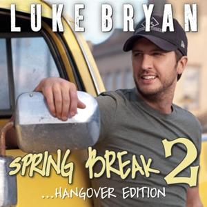 Luke Bryan - Spring Break 2... Hangover Edition