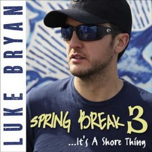 Luke Bryan - Spring Break 3... It's A Shore Thing