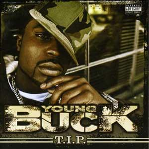 Young Buck - T.I.P.