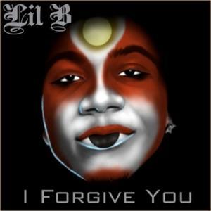 Lil' B - I Forgive You