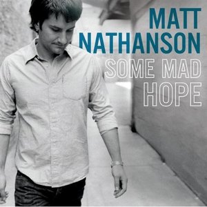 Matt Nathanson - Some Mad Hope