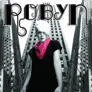 Robyn - Bionic Woman Lyrics
