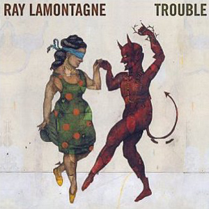 Ray Lamontagne- Trouble Lyrics