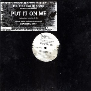 Dr. Dre - Put It On Me Lyrics (feat. DJ Quik, Mimi)