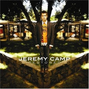 Jeremy Camp - Restored