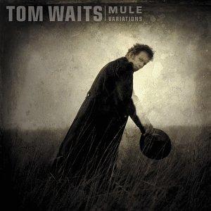 Tom Waits - Mule Variations