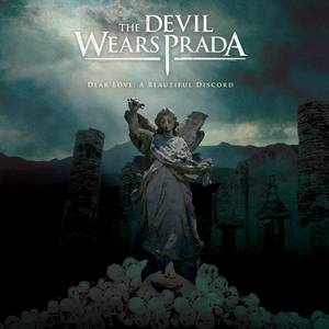 The Devil Wears Prada - Dear Love: A Beautiful Discord