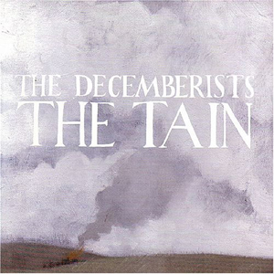 The Decemberists - The Tain